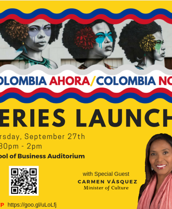 Colombia Ahora/Colombia Now Series Launch